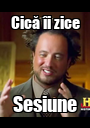 Cică îi zice Sesiune - Personalised Poster A1 size