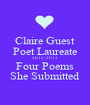 Claire Guest Poet Laureate 2012-2013 Four Poems She Submitted - Personalised Poster A1 size