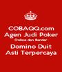 COBAQQ.com Agen Judi Poker Online dan Bandar Domino Duit Asli Terpercaya - Personalised Poster A1 size