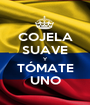 COJELA SUAVE Y TÓMATE UNO - Personalised Poster A1 size