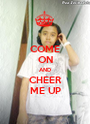 COME ON AND CHEER ME UP - Personalised Poster A1 size