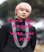 Come On   Angels  Vote For L.JOE - Personalised Poster A1 size