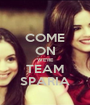 COME ON WE'RE TEAM SPARIA - Personalised Poster A1 size