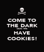 COME TO THE DARK SIDE - WE HAVE COOKIES! - Personalised Poster A1 size