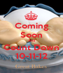 Coming Soon And Count Down 10-11-12 - Personalised Poster A1 size