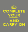 COMPLETE YOUR TIMESHEET AND CARRY ON - Personalised Poster A1 size
