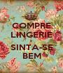 COMPRE LINGERIE E SINTA-SE BEM - Personalised Poster A1 size