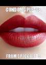 CONDOMS PLEASE FROM SPICY GIFTS - Personalised Poster A1 size