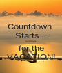 Countdown  Starts... 5 days for the VACATION! - Personalised Poster A1 size