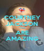 COURTNEY JACKSON YOU ARE AMAZING - Personalised Poster A1 size