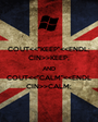 """COUT<<""""KEEP""""<<ENDL; CIN>>KEEP; AND COUT<<""""CALM""""<<ENDL CIN>>CALM; - Personalised Poster A1 size"""