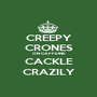 CREEPY CRONES ON CAFFEINE CACKLE CRAZILY - Personalised Poster A1 size