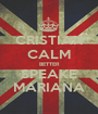 CRISTIAN CALM BETTER SPEAKE MARIANA - Personalised Poster A1 size