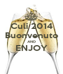 Culi 2014 Buonvenuto AND ENJOY  - Personalised Poster A1 size