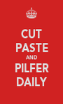 CUT PASTE AND PILFER DAILY - Personalised Poster A1 size