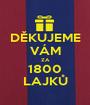 DĚKUJEME VÁM ZA 1800 LAJKŮ - Personalised Poster A1 size