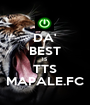 DA' BEST IS TTS MAPALE.FC - Personalised Poster A1 size