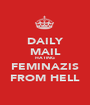 DAILY MAIL HATING FEMINAZIS FROM HELL - Personalised Poster A1 size