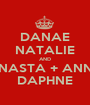 DANAE NATALIE AND ANASTA + ANNA DAPHNE - Personalised Poster A1 size