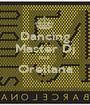 Dancing Master Dj Raul  Orellana  - Personalised Poster A1 size
