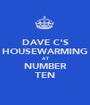 DAVE C'S HOUSEWARMING AT NUMBER TEN - Personalised Poster A1 size