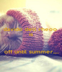 davido dell rheoo  is   off until summer.... - Personalised Poster A1 size