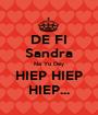 DE FI Sandra Na Yu Dey HIEP HIEP HIEP... - Personalised Poster A1 size