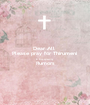 Dear All  Please pray for Thirumeni & Stop spreading  Rumors  - Personalised Poster A1 size