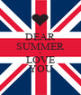 DEAR SUMMER I LOVE YOU - Personalised Poster A1 size