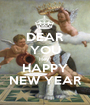 DEAR YOU Hey!! HAPPY NEW YEAR - Personalised Poster A1 size