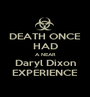 DEATH ONCE HAD A NEAR Daryl Dixon EXPERIENCE - Personalised Poster A1 size