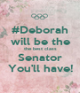 #Deborah will be the the best class Senator You'll have! - Personalised Poster A1 size