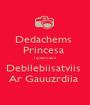 Dedachems  Princesa  Tqvennairii  Debilebiisatviis  Ar Gauuzrdiia  - Personalised Poster A1 size