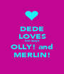 DEDE LOVES her boys OLLY! and MERLIN! - Personalised Poster A1 size