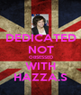 DEDICATED NOT OBSESSED WITH HAZZA.S - Personalised Poster A1 size