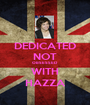 DEDICATED NOT OBSESSED WITH HAZZA - Personalised Poster A1 size