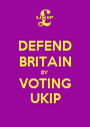 DEFEND BRITAIN BY VOTING UKIP - Personalised Poster A1 size