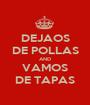 DEJAOS DE POLLAS AND VAMOS DE TAPAS - Personalised Poster A1 size