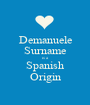Demanuele Surname is a   Spanish  Origin - Personalised Poster A1 size