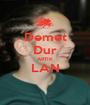 Demet Dur ARTIK LAN  - Personalised Poster A1 size