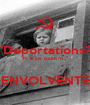 """""""Deportations? It`s jus tourism...""""  ENVOLVENTE - Personalised Poster A1 size"""
