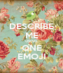 DESCRIBE ME USING ONE EMOJI - Personalised Poster A1 size