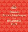 Diana Sorochinskaya Very Beautiful Girl - Personalised Poster A1 size