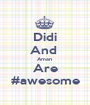 Didi And  Aman  Are #awesome - Personalised Poster A1 size