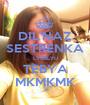 DIL'NAZ SESTRENKA LYUBLYU TEBYA MKMKMK - Personalised Poster A1 size