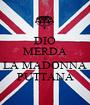 DIO MERDA E LA MADONNA PUTTANA - Personalised Poster A1 size
