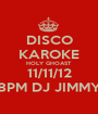 DISCO KAROKE HOLY GHOAST 11/11/12 8PM DJ JIMMY - Personalised Poster A1 size