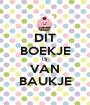 DIT BOEKJE IS VAN BAUKJE - Personalised Poster A1 size