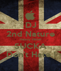 DJ  2nd Nature  Heavy Hitter SUCKA Don't Hate ! - Personalised Poster A1 size