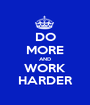 DO MORE AND WORK HARDER - Personalised Poster A1 size